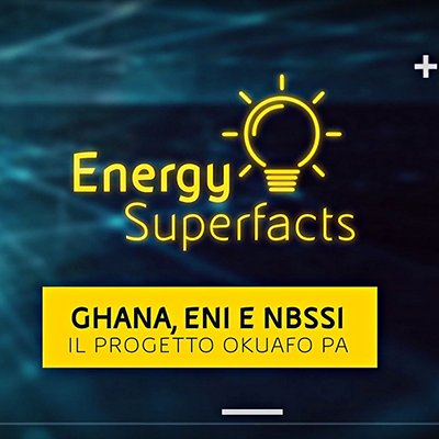 video-energy-superfacts-ghana-eni-NBSSI-ok.jpg